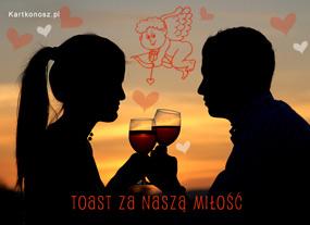 eKartki Miłość - Walentynki Toast za naszą miłość,