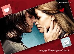 eKartki Miłość - Walentynki Pragnę Twego pocałunku,