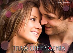 e Kartki Miłość - Walentynki Tylko Ciebie kocham,