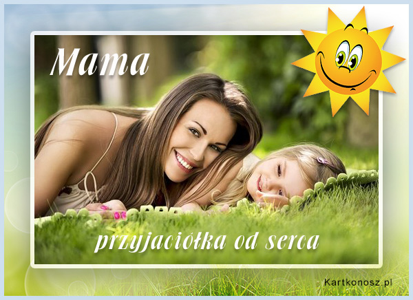 Mama, przyjaciółka od serca