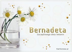 Dzień Imienin Bernadety