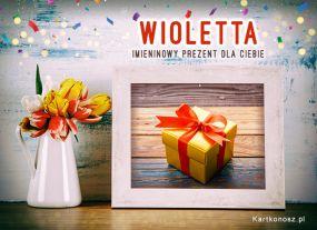 Imieninowy prezent dla Wioletty