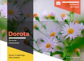 e Kartki Imieniny -> Imienne Damskie Kwiatuszki dla Doroty,
