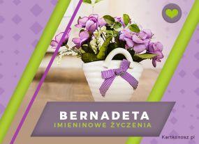 eKartki Imieniny Kwiaty dla Bernadety,