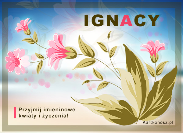 Dla Ignacego