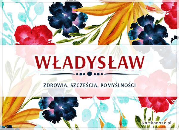 Kwiaty dla Władysława