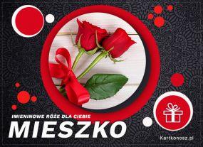 Imieninowe róże dla Mieszka