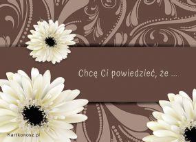 eKartki Kwiaty Chcę Ci powiedzieć ...,