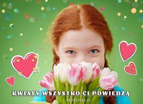 Kwiaty wszystko Ci powiedzą!