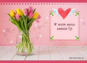 e Kartki Kwiaty W moim sercu zawsze Ty!,